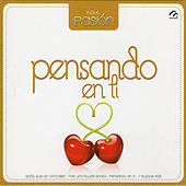 Pura Pasión10 Pensando en Ti by Various Artists
