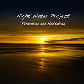 Relaxation and Meditation by Night Water Project