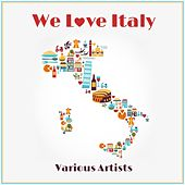 We Love Italy (Digitally Remastered) de Various Artists