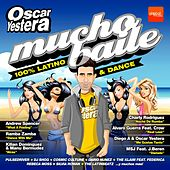 Oscar Yestera Mucho Baile 100% Latino & Dance - EP by Various Artists