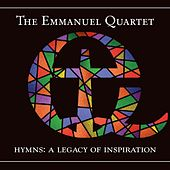 Hymns: A Legacy of Inspiration by The Emmanuel Quartet
