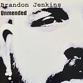 Unmended by Brandon Jenkins