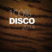 100% Disco 2014 by Various Artists