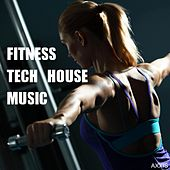Fitness Tech House Music by Various Artists