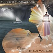 Sunshine Through Rain by Imran Mandani
