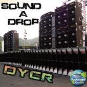 Sound a Drop - Single by D.Y.C.R.