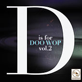 D Is for Doo Wop, Vol. 2 by Various Artists