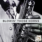 Blowin' Those Horns by Various Artists