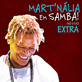 Mart´nália Em Samba! (Ao Vivo) - Extra de Mart'nália