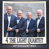 Let the Glory Roll von 4 The Light Quartet