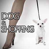 Dog & Shopping by Various Artists