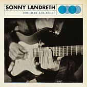 Bound By The Blues by Sonny Landreth