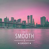 Smooth & Groovy, Vol. 4 de Various Artists