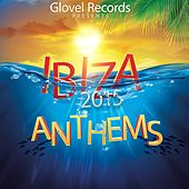 Ibiza 2015 Anthems by Various Artists