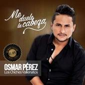 Me Duele la Cabeza  - Single de Osmar Pérez