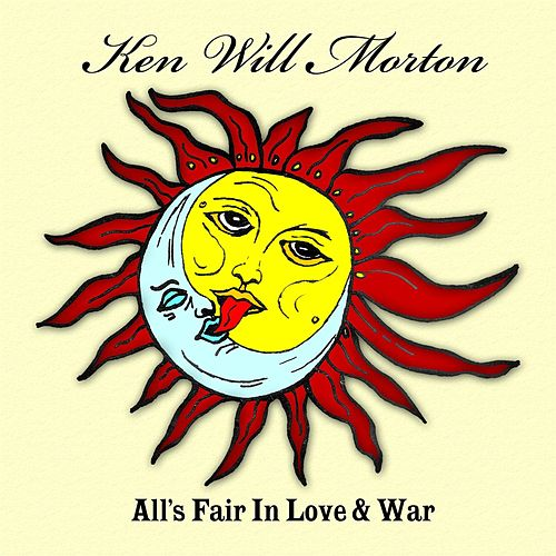 All's Fair in Love & War by Ken Will Morton