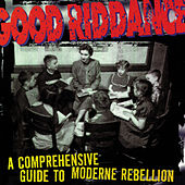A Comprehensive Guide to Moderne Rebellion by Good Riddance
