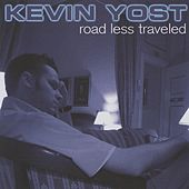 Road Less Traveled by Kevin Yost