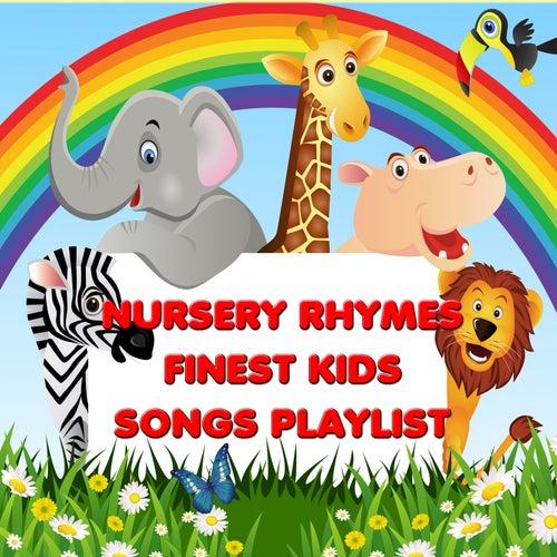Nursery Rhymes - Finest Kids Songs Playlist (Best Kids Songs Collection) by Kid's Songs