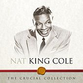 The Crucial Collection by Nat King Cole