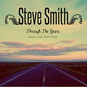 Through The Years (2002-2014) by Steve Smith