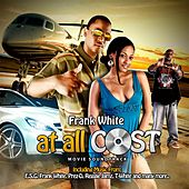 At All Cost (Soundtrack from the Motion Picture) von Frank White