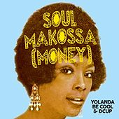 Soul Makossa (Money) de Yolanda Be Cool