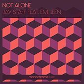 Not Alone di Jay Staff