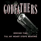 Rewind Time / Till My Heart Stops Beating by The Godfathers