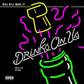 Drinks On Us von Mike Will Made-It