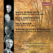 Schaeuble: Sonata No. 2 - Hindemith: Violin Sonata in E Major - Reger: Violin Sonata in C Minor - Furtwängler: Sonata No. 1 by Walter Prossnitz