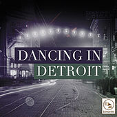 Dancing in Detroit by Various Artists