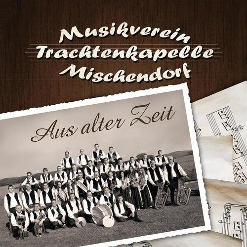 Aus alter Zeit by Musikverein Mischendorf
