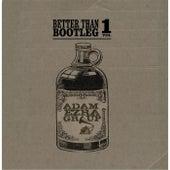 Better Than Bootleg, Vol. 1 by Adam Ezra