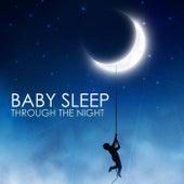 Baby Sleep Through the Night - The Sleeping Solution, Deep Repose Every Night by Baby Sleep Through the Night