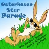 Osterhasen Star Parade (Die besten Songs zum Frühlingsanfang) von Various Artists