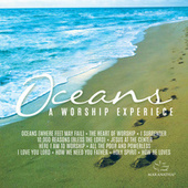 Oceans: A Worship Experience by Various Artists