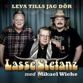 Leva tills jag dör de Lasse Stefanz