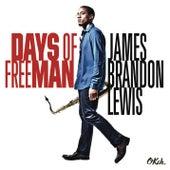 Days of FreeMan by James Brandon Lewis