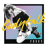 Body Talk by Foxes