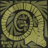 Nowhere to Hide by Keaton Simons