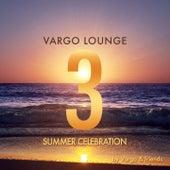 Vargo Lounge - Summer Celebration 3 by Various Artists