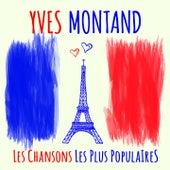 Yves Montand - Les chansons les plus populaires (Seine berühmtesten Chansons - His most famous chansons) von Yves Montand