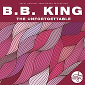 The Unfortgettable by B.B. King