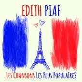 Edith Piaf - Les chansons les plus populaires (Ihre berühmtesten Chansons - Her most famous chansons) de Edith Piaf