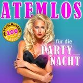 Atemlos - 100 partyschlager klassiker (Für die Party - Nacht) by Various Artists