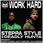 Work Hard by Steppa Style