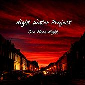 One More Night by Night Water Project