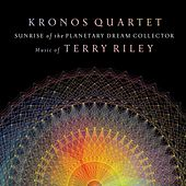 Sunrise of the Planetary Dream Collector de Kronos Quartet