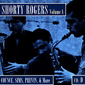 Shorty Rogers Volume 1: Counce, Sims, Previn, & More (CD D) di Shorty Rogers